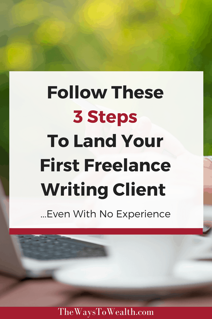 Freelance Writing Jobs for Beginners: 3 Steps To Earning Your First High Paying Client