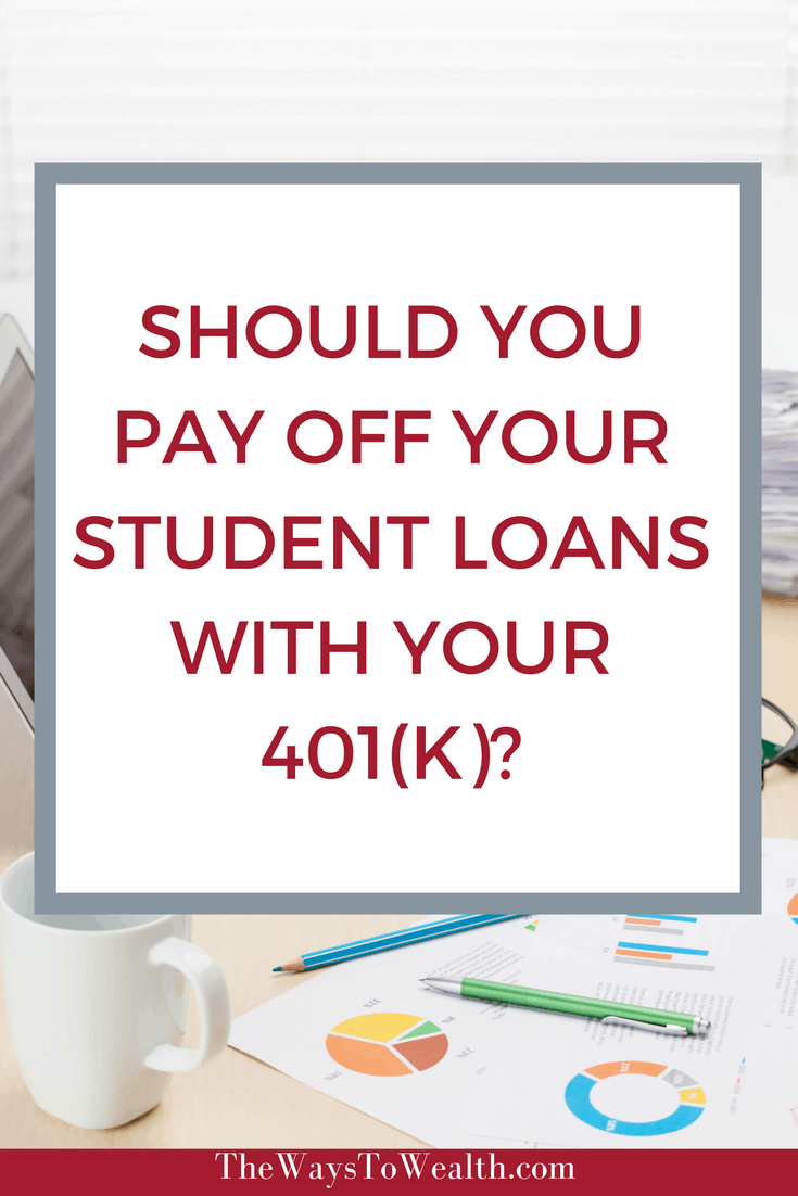 Should You Pay Off Your Student Loans With 401K?