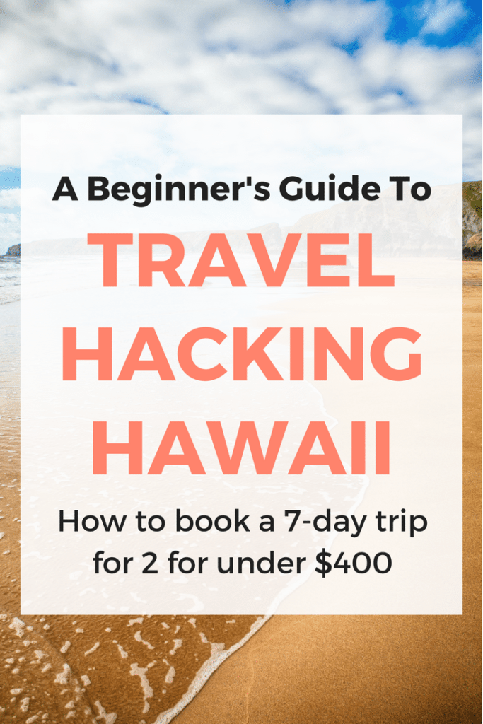 Book a Hawaii vacation for two for under $400. Learn how in this beginners guide to travel hacking Hawaii.