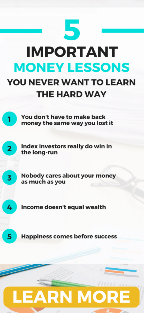 Discover the MOST IMPORTANT money lessons you don't want to learn the hard way.