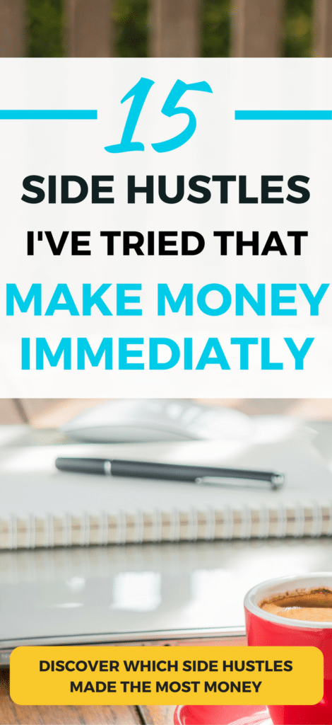 Discover 15 Side Hustles that generated money IMMEDIATELY. Make money from home and while working a full-time job with these 15 side hustle ideas.