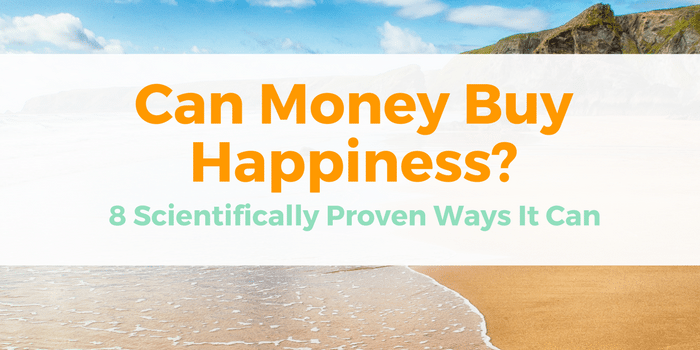 Can Money Buy Happiness: 8 Scientifically Proven Ways It Can