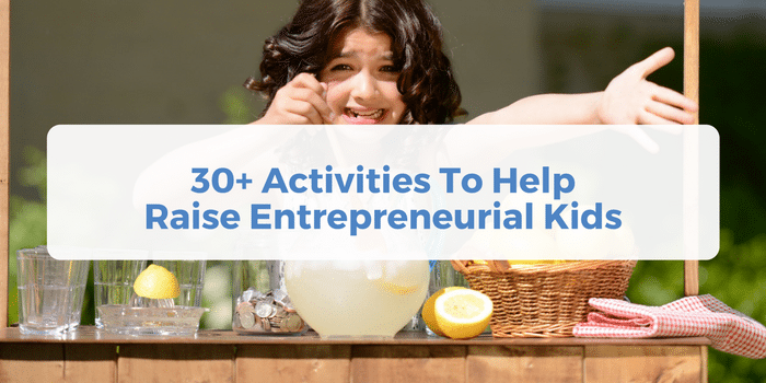 Business Ideas for Kids: 30+ Activities To Help Raise Entrepreneurial Kids