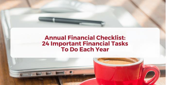 Annual Financial Checklist: 24 Important Financial Tasks To Do Each Year