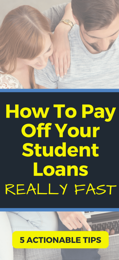 How To Pay Off Your Student Loans Really Fast: 5 Powerful Tips