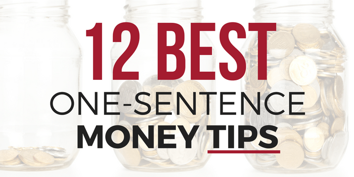 12 Best One-Sentence Money Tips Of All Time
