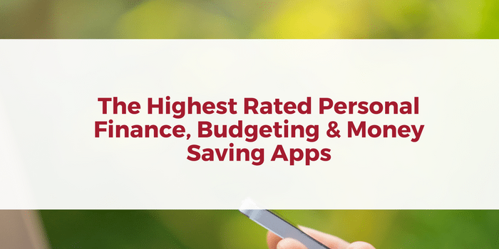 The Highest Rated Personal Finance, Budgeting & Money Saving Apps Of 2017