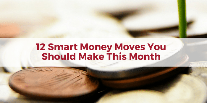 12 Smart Money Moves You Should Make This Month
