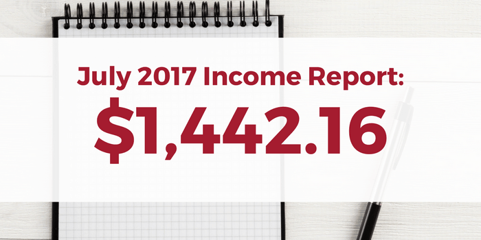 July 2017 Income Report – $1,442.16